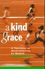 A Kind of Grace: A Treasury of Sportswriting by Women