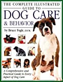 The Complete Illustrated Guide to Dog Care and Behavior