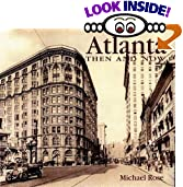 Atlanta Then and Now by Michael Rose