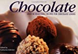 Chocolate: Over 90 Delectable Recipes for Chocolate Lovers (Little Chunky Guides Series)