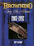 Browning Sporting Arms of Distinction: 1903-1992