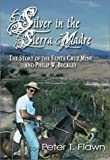 Silver in the Sierra Madre: The Story of the Santa Cruz Mine and Philip W. Beckley