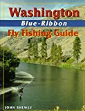 Washington Blue-Ribbon Fly Fishing Guide