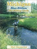 Michigan Blue-Ribbon Fly Fishing Guide