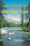 Heading Out on the John Muir Trail? Don't forget the fishing pole