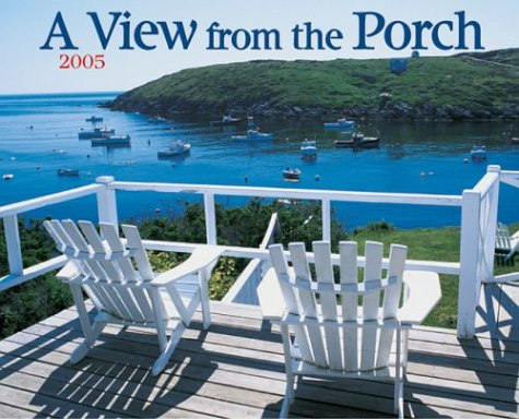 A View From the Porch 2005 Calendar by Willow Creek Press