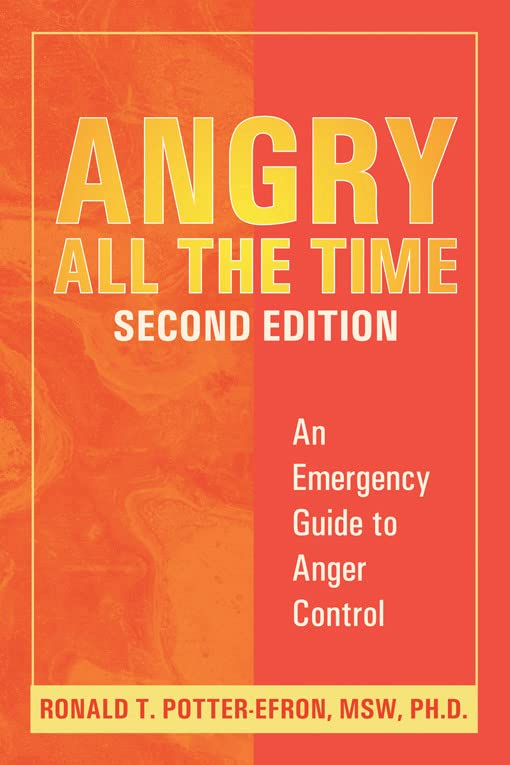 Angry All the Time: An Emergency Guide to Anger Control, Potter-Efron, Ronald T.