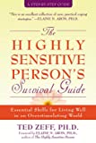 The Highly Sensitive Persons Survival Guide: Essential Skills for Living Well in an Overstimulating World (Step-By-Step Guides)
