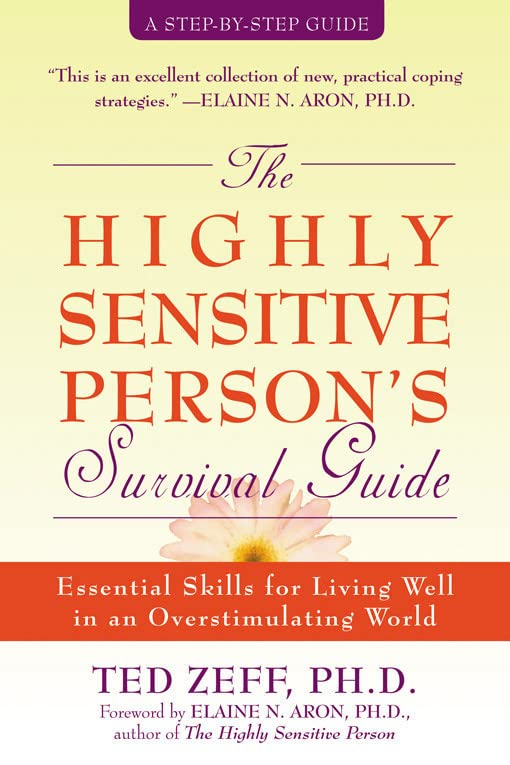 PDF The Highly Sensitive Person s Survival Guide Essential Skills for Living Well in an Overstimulating World Step By Step Guides