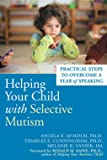 Helping Your Child With Selective Mutism: Steps to Overcome a Fear of Speaking