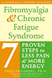 Book: Fibromyalgia and Chronic Fatigue Syndrome: 7 Proven Steps to Less Pain and More Energy
