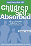 Children of the Self-Absorbed: A Grown-Up's Guide to Getting Over Narcissistic Parents