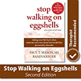 Stop Walking on Eggshells by Paul T. Mason and Randi Kreger