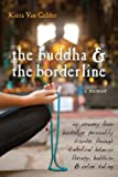 The Buddha & The Borderline by Kiera Van Gelder