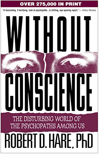 Without Conscience: The Disturbing World of the Psychopaths Among Us, by Hare, R.D.