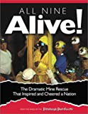 All Nine Alive!: The Dramatic Mine Rescue That Inspired and Cheered a Nation