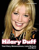 Hilary Duff: Total Hilary, Metamorphosis, Lizzie McGuire and More!