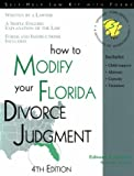 How to Modify Your Florida Divorce Judgment (Self-Help Law Kit With Forms)