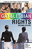 Gay and Lesbian Rights: A Guide for GLBT Singles, Couples and Families