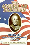 The American Partisan: Henry Lee and the Struggle for Independence, 1776-1780