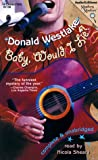 Baby, Would I Lie? [UNABRIDGED] by  Donald E. Westlake, Nicola Sheara (Reader) (Audio Cassette - May 2000)