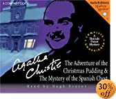 The Adventures of the Christmas Pudding and The Mystery of the Spanish Chest [UNABRIDGED] by  Agatha Christie, Hugh Fraser (Reader) (Audio CD)