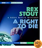 A Right to Die: A Nero Wolfe Mystery (Mystery Masters Series) [UNABRIDGED] by  Rex Stout, Michael Prichard (Reader) (Audio CD - May 2003) 