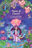 The Power of Flowers: Healing Body and Soul Through the Art and Mysticism of Nature/Karen Forkish