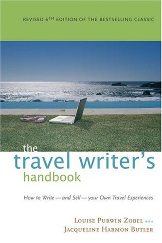 The Travel Writer's Handbook: How to Write � and Sell � Your Own Travel Experiences, Butler, Jacqueline Harmon; Zobel, Louise Purwin