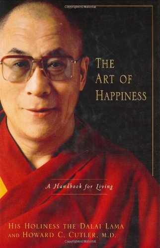 The Art of Happiness: A Handbook for Living, Dalai Lama; Howard C. Cutler
