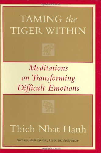 Taming The Tiger Within, Hanh, Thich Nhat