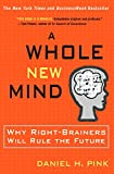 Cover Image of A Whole New Mind: Moving from the Information Age to the Conceptual Age by Daniel  Pink published by Riverhead Hardcover