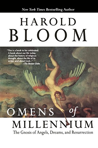 Omens of the Millennium: The Gnosis of Angels, Dreams, and Resurrection, by Bloom, H.