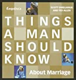 Esquire\'s Things a Man Should Know About Marriage: A Groom\'s Guide to the Wedding and Beyond