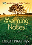 Morning Notes: 365 Meditations To Wake You Up (Prather, Hugh)