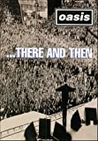 Oasis: There and Then - movie DVD cover picture