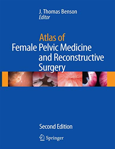 ATLAS OF FEMALE PELVIC MEDICINE & RECONSTRUCTIVE SURGERY,2ED