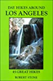 California Hiking: Day Hikes Around Los Angeles: 45 Great Hikes