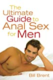 Ulimate Guide To Anal Sex For Men