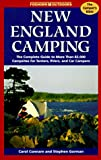 New England Camping: The Complete Guide to More Than 82,000 Campsites Fpr Tenters, Rvers, and Car Campers (Foghorn Outdoors)