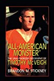 """All-American Monster"": The Unauthorized Biography of Timothy McVeigh"