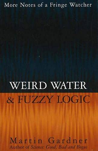 Weird Water and Fuzzy Logic, Gardner, Martin