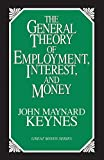 Book Cover: The General Theory Of Employment Interest And Money by John Maynard Keynes