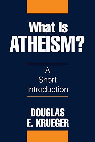 What is Atheism?: A Short Introduction, by Krueger, D.E.