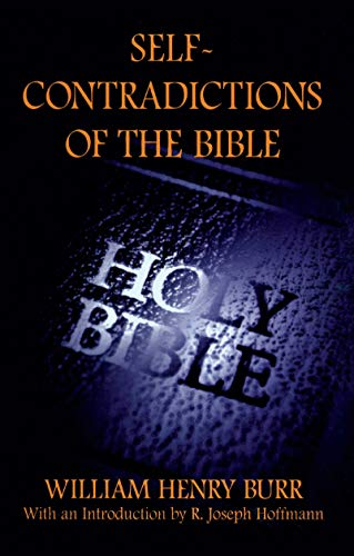 Self-Contradictions of the Bible, by Burr, W.H.