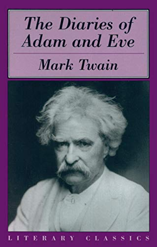 The Diaries of Adam & Eve (Literary Classics), Twain, Mark