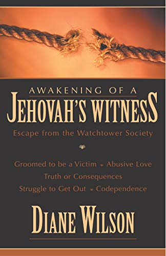 Awakening of a Jehovah\'s Witness: Escape from the Watchtower Society
