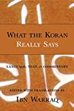 What the Koran Really Says: Language, Text, and Commentary