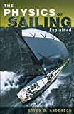 Physics of Sailing Explained - Bryon Anderson