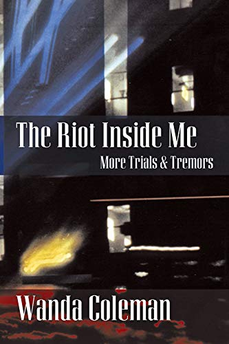 The Riot Inside Me: More Trials & Tremors, Wanda Coleman